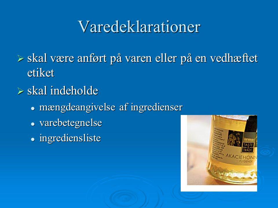 Varedeklarationer skal være anført på varen eller på en vedhæftet etiket. skal indeholde. mængdeangivelse af ingredienser.