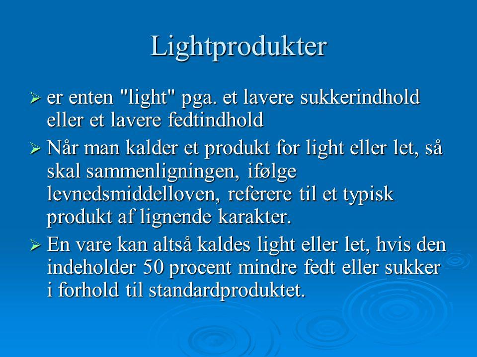 Lightprodukter er enten light pga. et lavere sukkerindhold eller et lavere fedtindhold