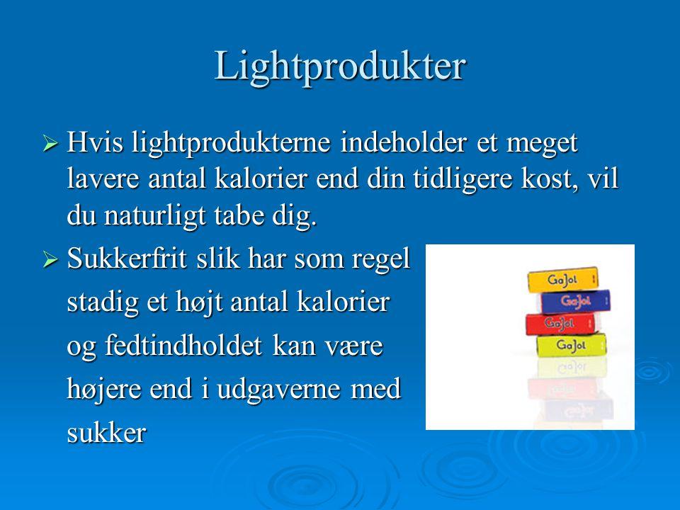 Lightprodukter Hvis lightprodukterne indeholder et meget lavere antal kalorier end din tidligere kost, vil du naturligt tabe dig.
