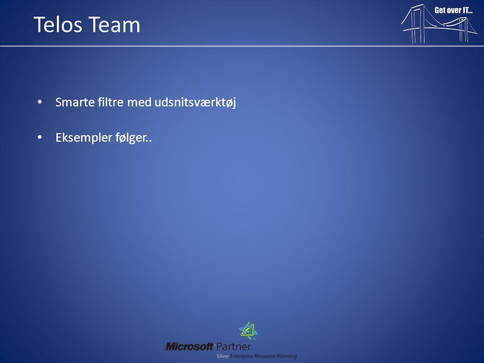 Telos Team Smarte filtre med udsnitsværktøj Eksempler følger..