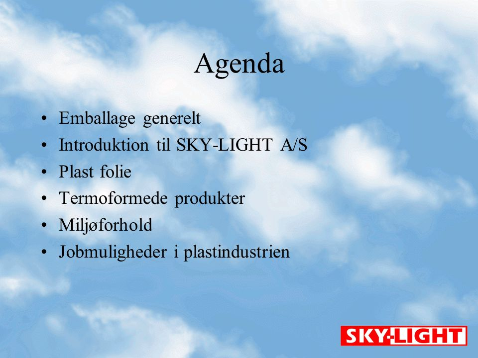 Agenda Emballage generelt Introduktion til SKY-LIGHT A/S Plast folie