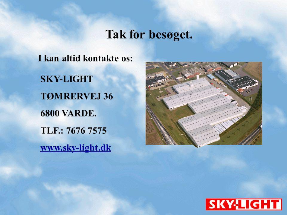 Tak for besøget. I kan altid kontakte os: SKY-LIGHT TØMRERVEJ 36