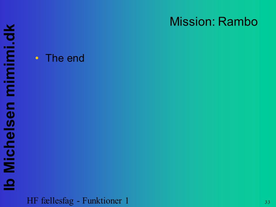 Mission: Rambo The end HF fællesfag - Funktioner 1