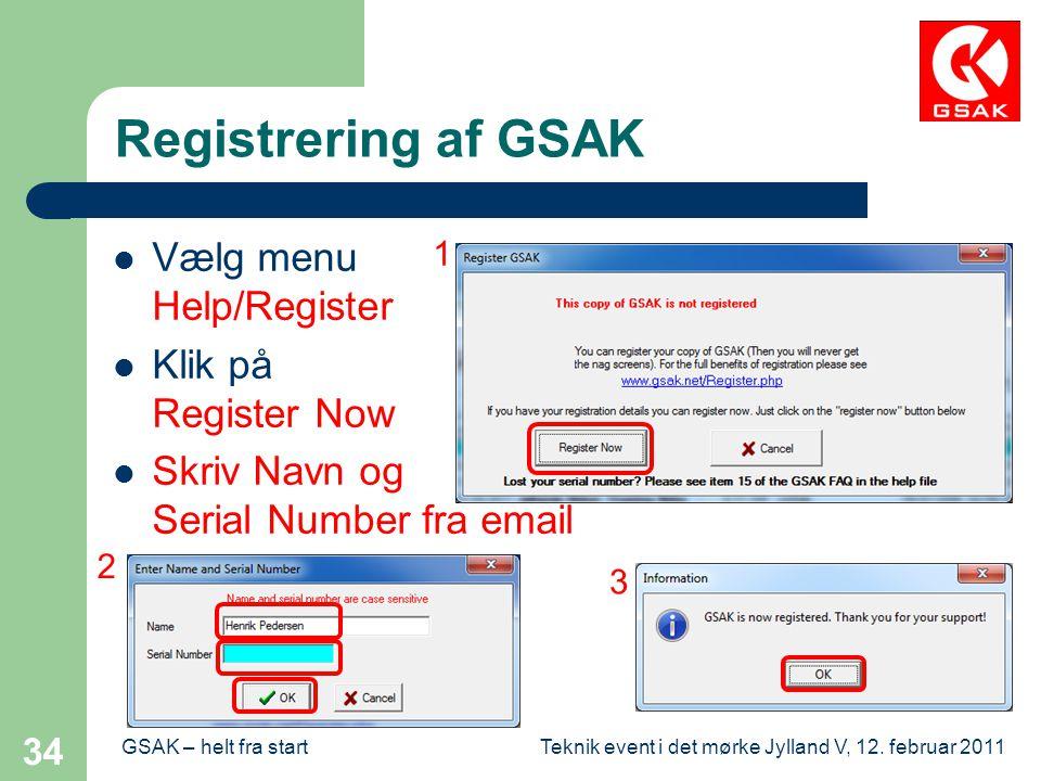 Registrering af GSAK Vælg menu Help/Register Klik på Register Now
