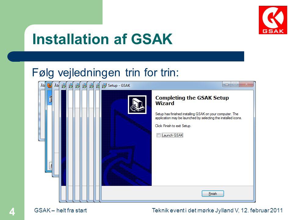 Installation af GSAK Følg vejledningen trin for trin: