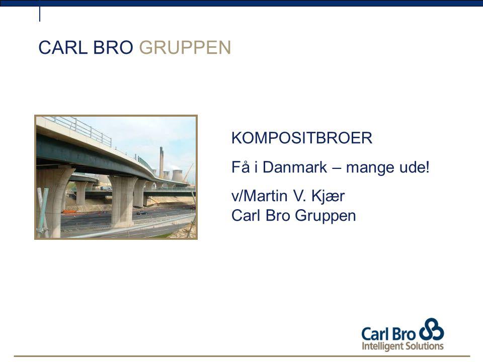 CARL BRO GRUPPEN KOMPOSITBROER Få i Danmark – mange ude!
