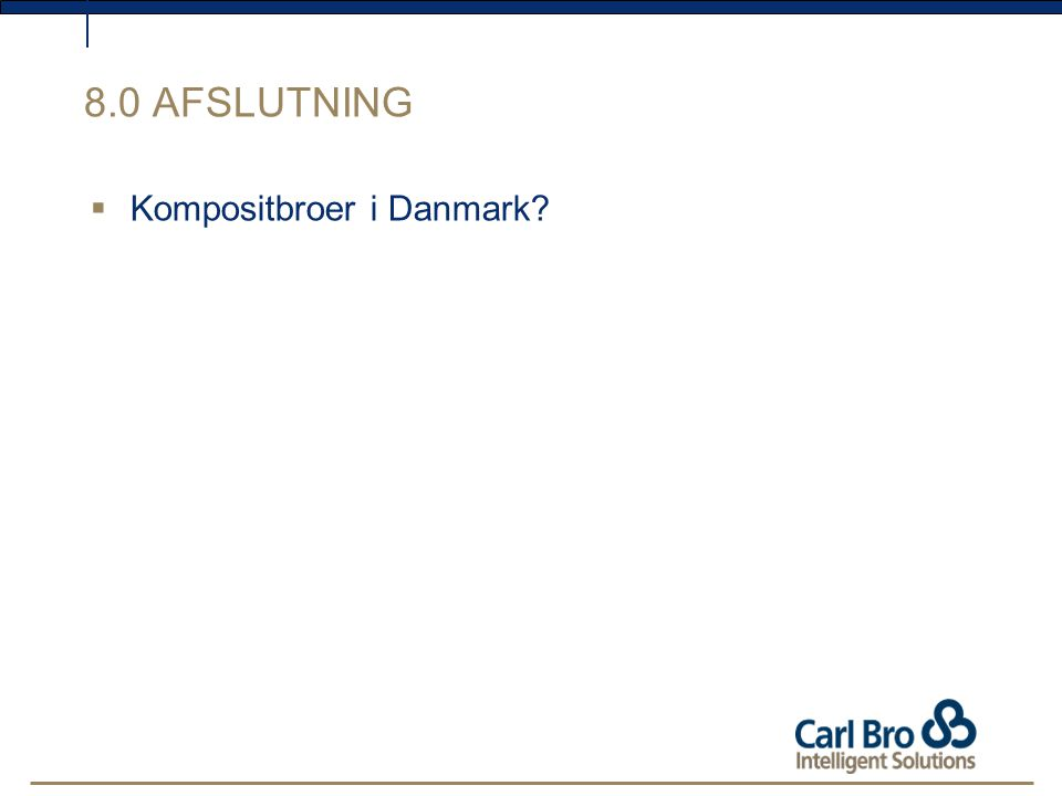 8.0 AFSLUTNING Kompositbroer i Danmark