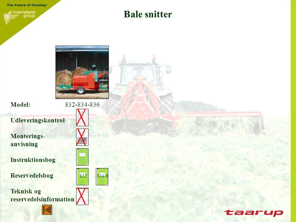 Bale snitter Model: 832-834-836 Udleveringskontrol Monterings-