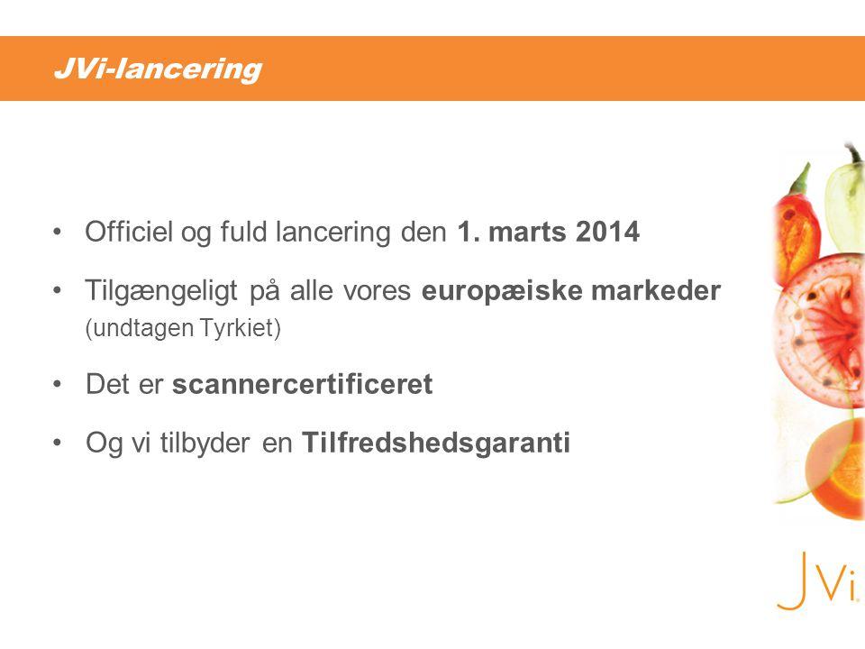 JVi-lancering Officiel og fuld lancering den 1. marts 2014. Tilgængeligt på alle vores europæiske markeder (undtagen Tyrkiet)