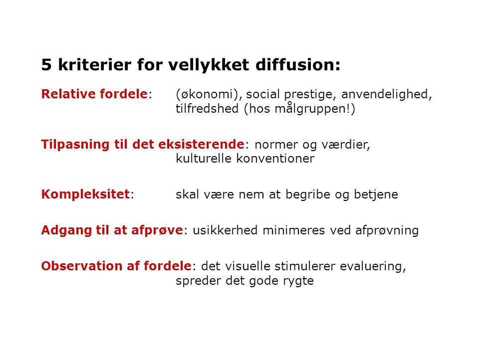 5 kriterier for vellykket diffusion: