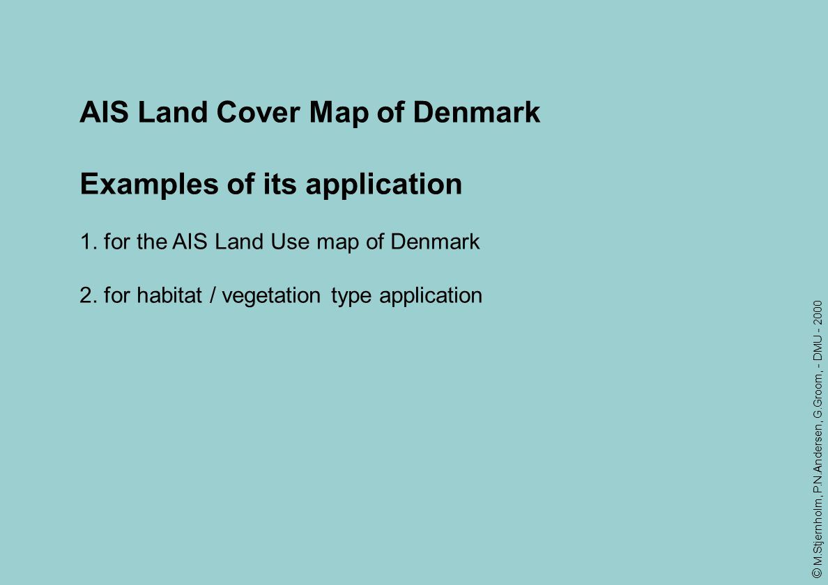 AIS Land Cover Map of Denmark Examples of its application
