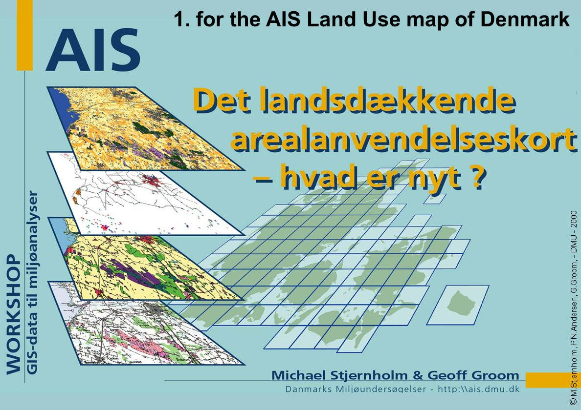 1. for the AIS Land Use map of Denmark