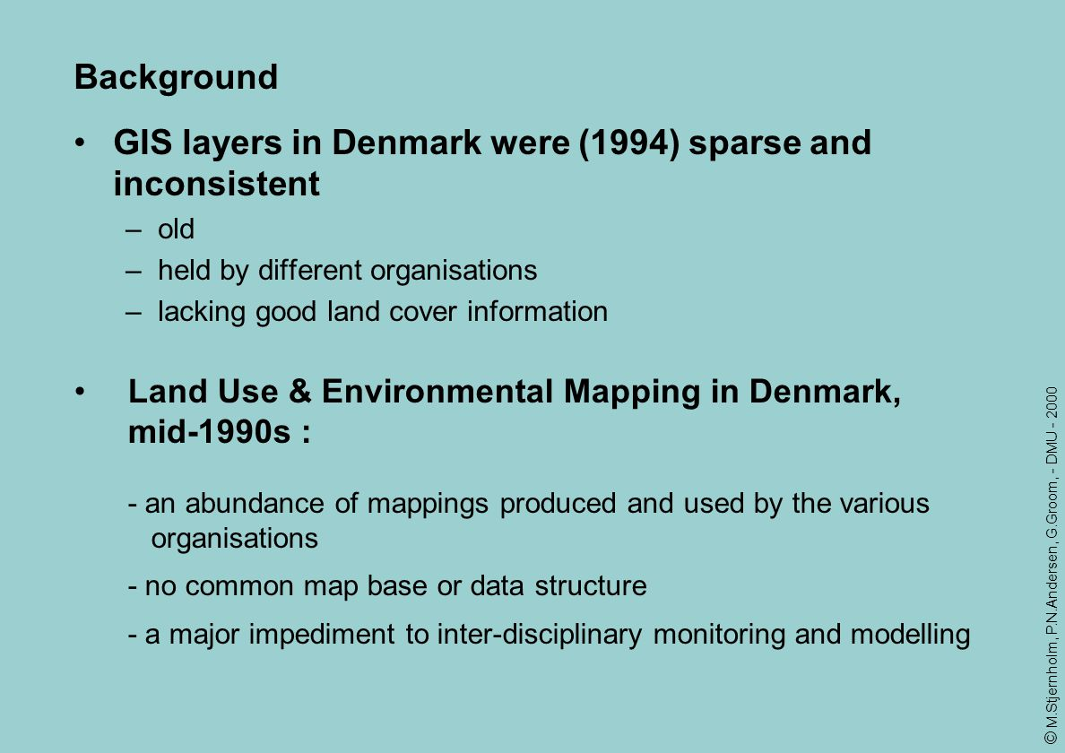 GIS layers in Denmark were (1994) sparse and inconsistent
