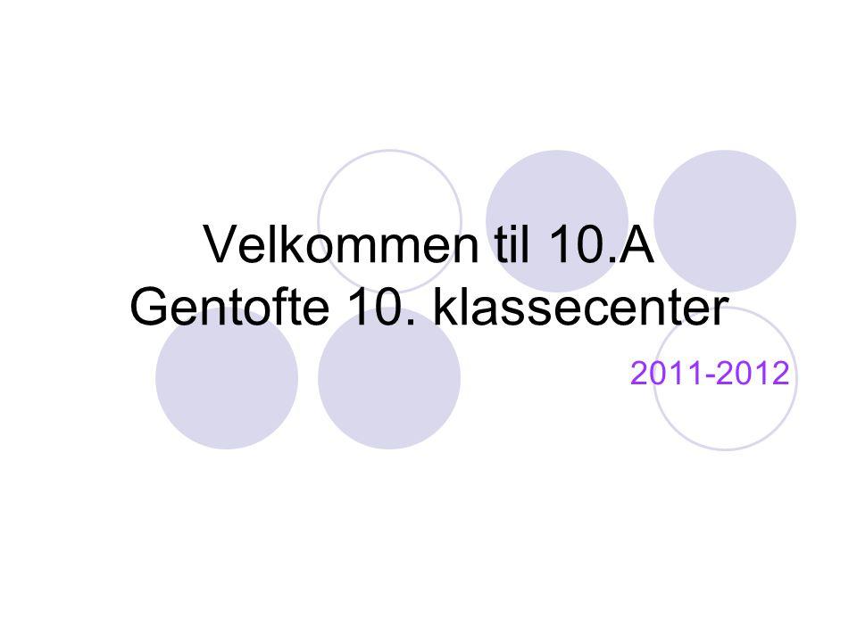 Velkommen til 10.A Gentofte 10. klassecenter