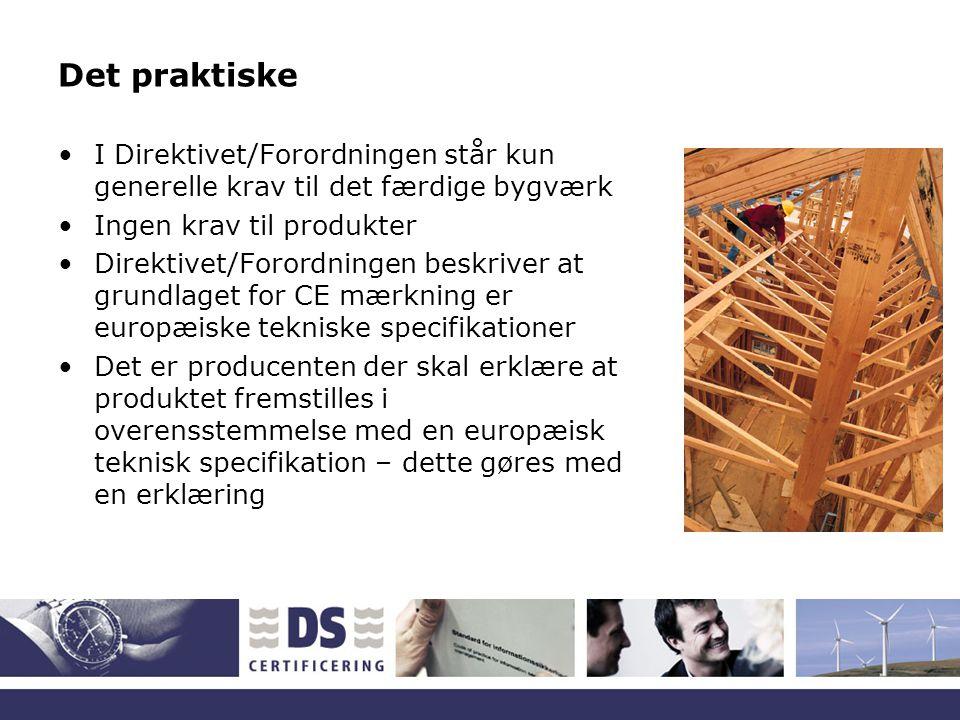 Det praktiske I Direktivet/Forordningen står kun generelle krav til det færdige bygværk. Ingen krav til produkter.