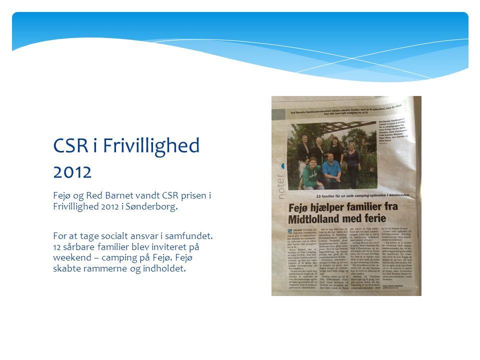 CSR i Frivillighed 2012 Fejø og Red Barnet vandt CSR prisen i Frivillighed 2012 i Sønderborg.