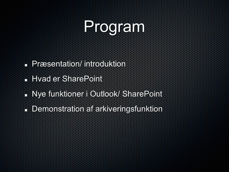 Program Præsentation/ introduktion Hvad er SharePoint
