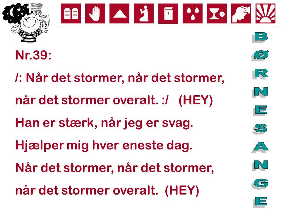 BØRNESANGE Nr.39: /: Når det stormer, når det stormer,
