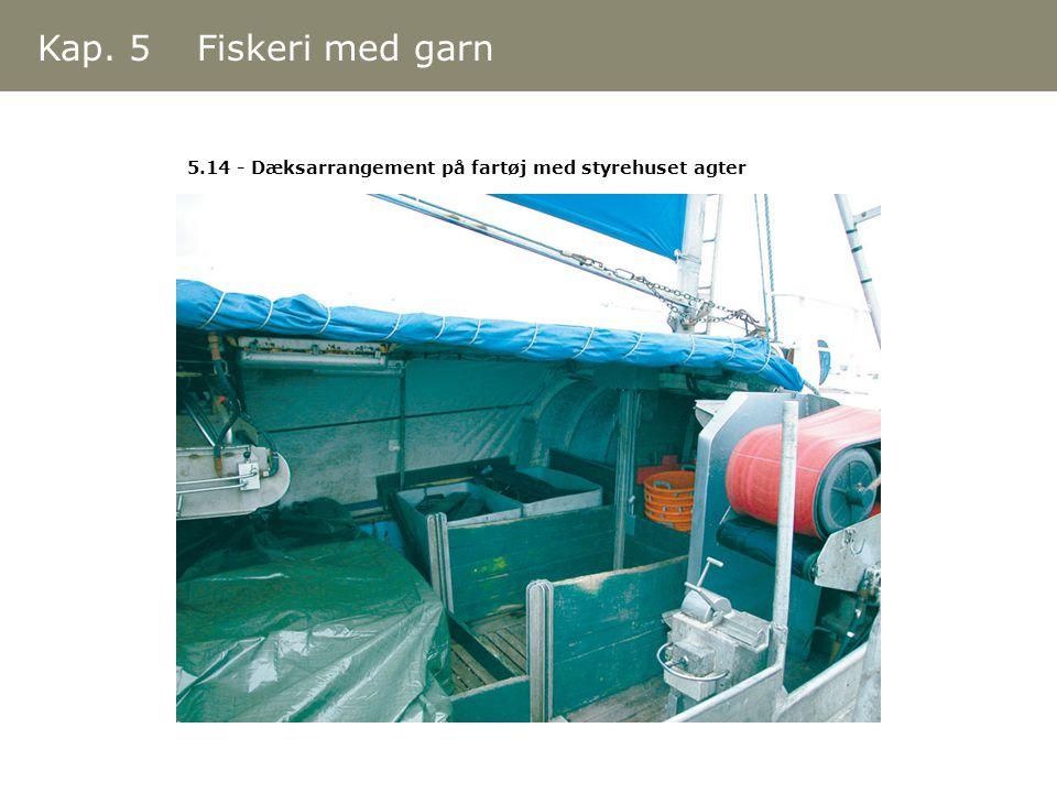 Kap. 5 Fiskeri med garn 5.14 - Dæksarrangement på fartøj med styrehuset agter