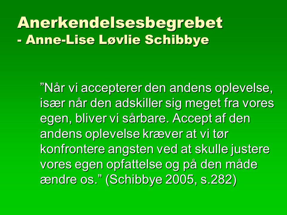 Anerkendelsesbegrebet - Anne-Lise Løvlie Schibbye