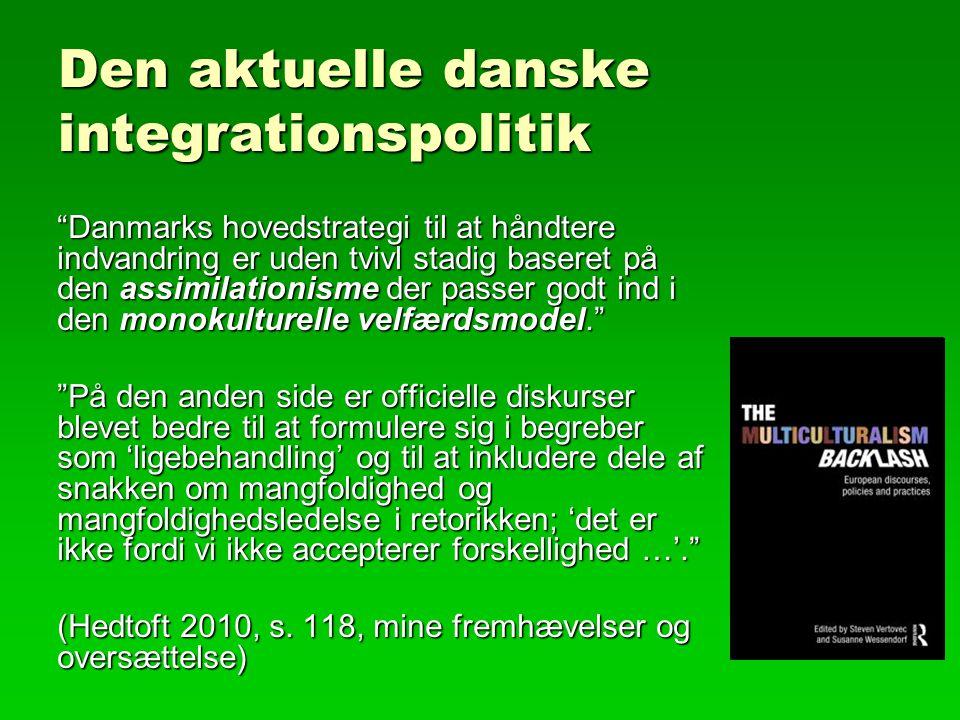 Den aktuelle danske integrationspolitik