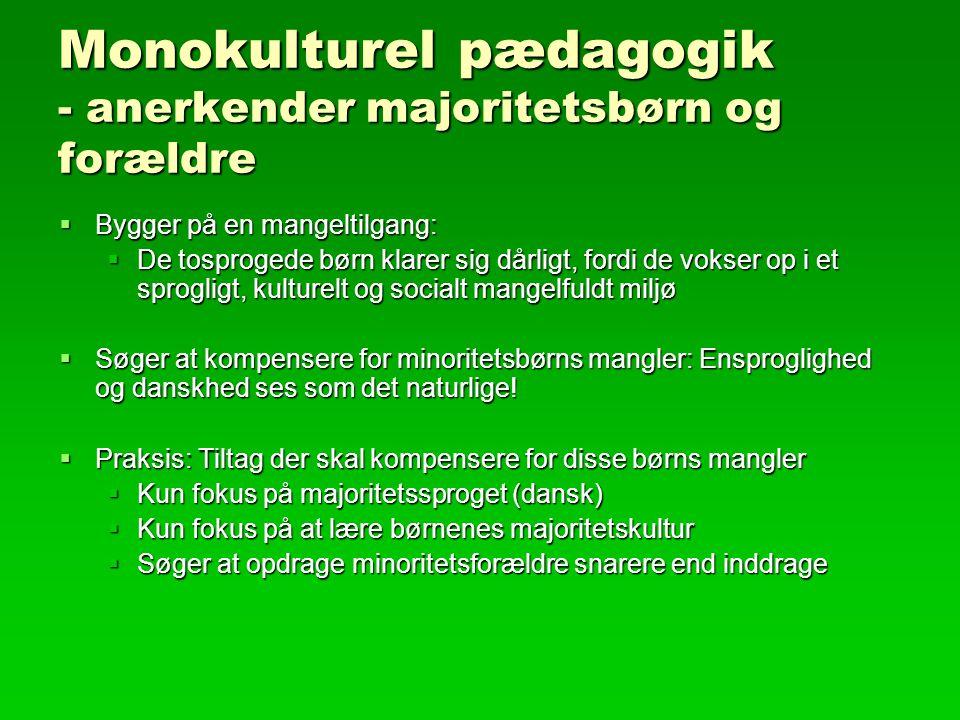 Monokulturel pædagogik - anerkender majoritetsbørn og forældre