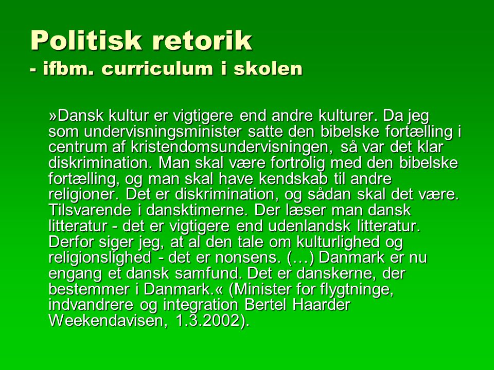 Politisk retorik - ifbm. curriculum i skolen