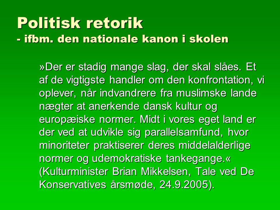 Politisk retorik - ifbm. den nationale kanon i skolen