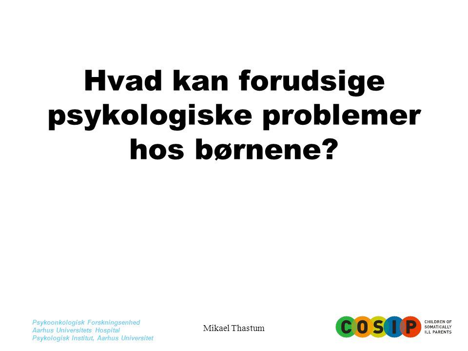 Hvad kan forudsige psykologiske problemer hos børnene
