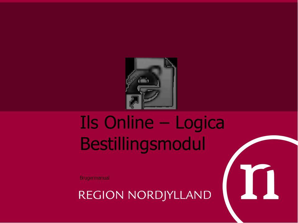 Ils Online – Logica Bestillingsmodul Brugermanual
