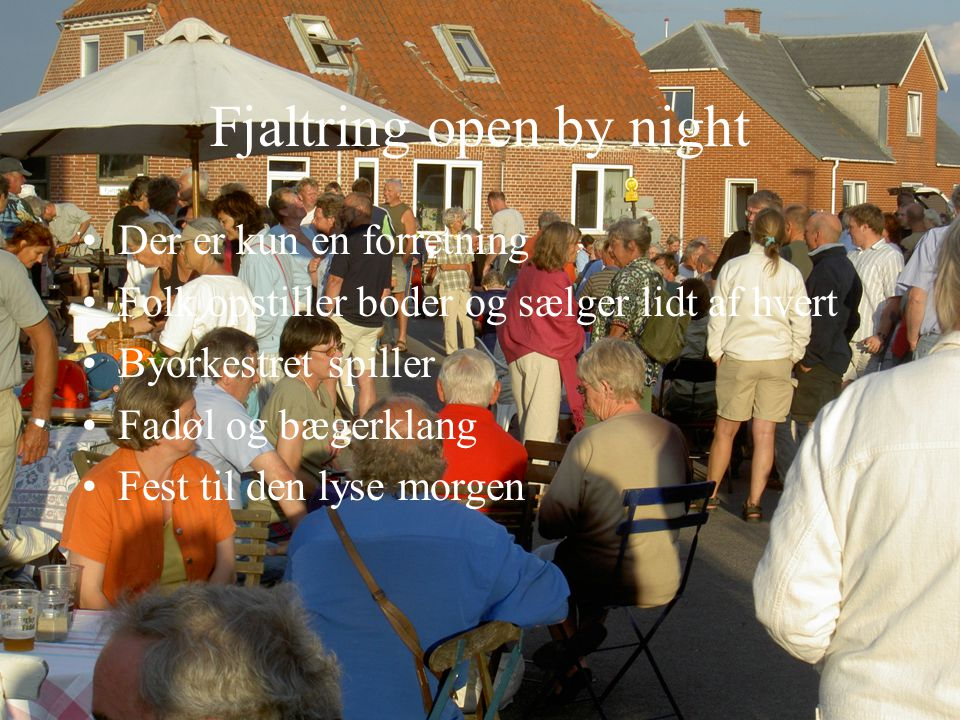 Fjaltring open by night