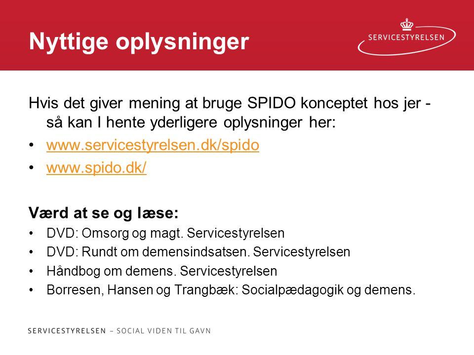 Nyttige oplysninger Hvis det giver mening at bruge SPIDO konceptet hos jer - så kan I hente yderligere oplysninger her: