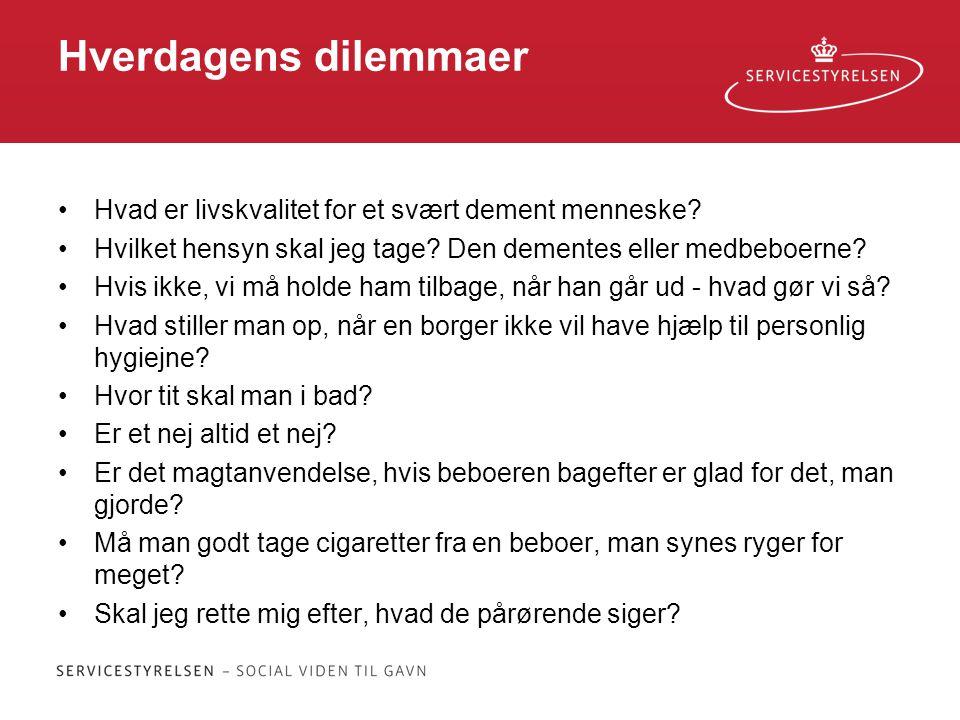 Hverdagens dilemmaer Hvad er livskvalitet for et svært dement menneske Hvilket hensyn skal jeg tage Den dementes eller medbeboerne