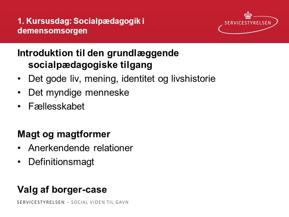 1. Kursusdag: Socialpædagogik i demensomsorgen
