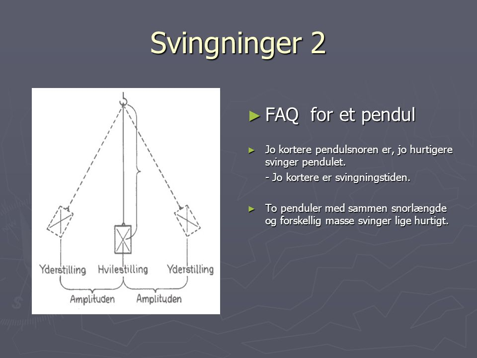 Svingninger 2 FAQ for et pendul
