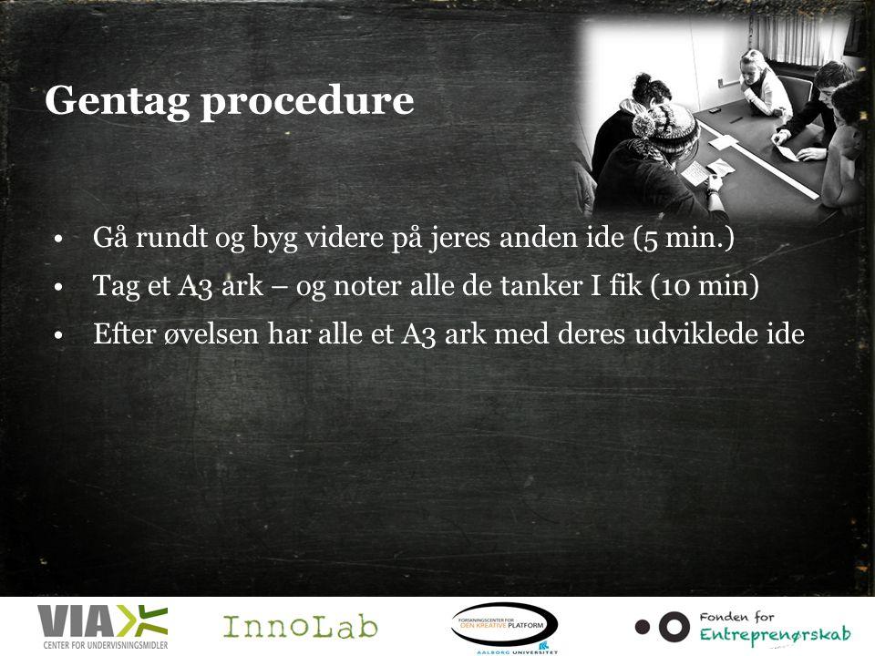 Gentag procedure Gå rundt og byg videre på jeres anden ide (5 min.)