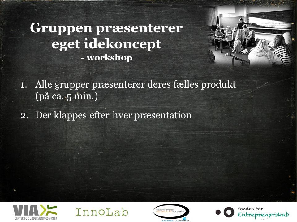Gruppen præsenterer eget idekoncept - workshop