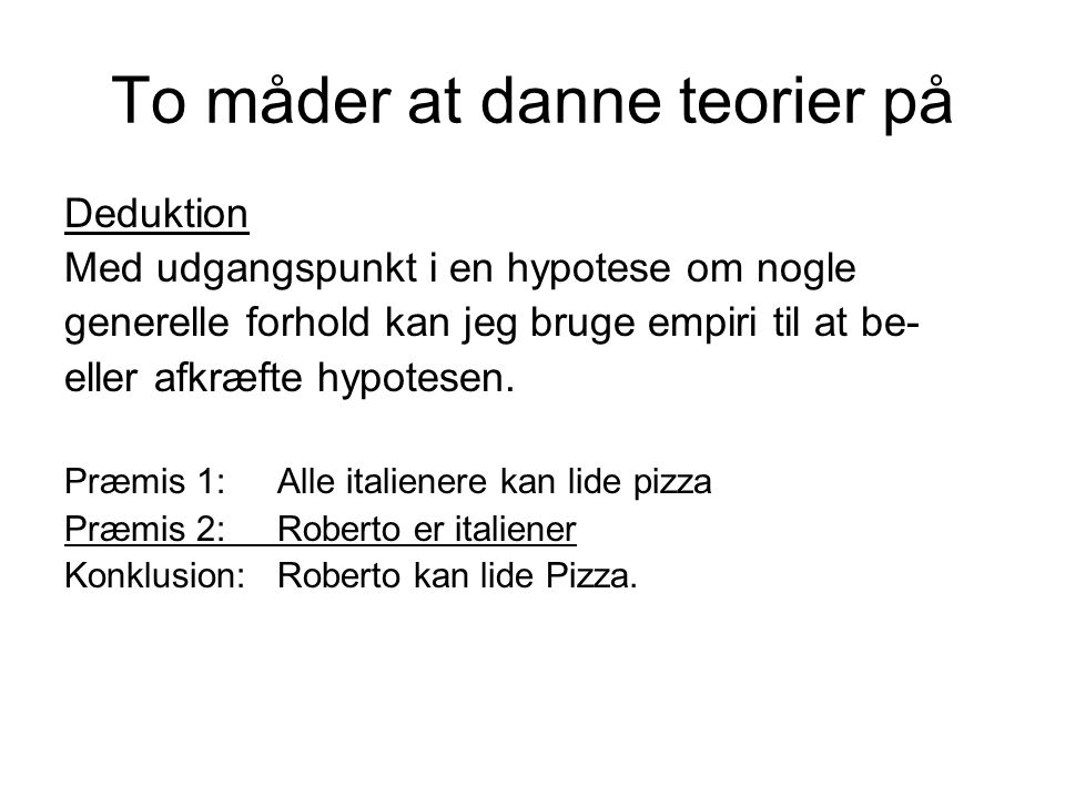 To måder at danne teorier på