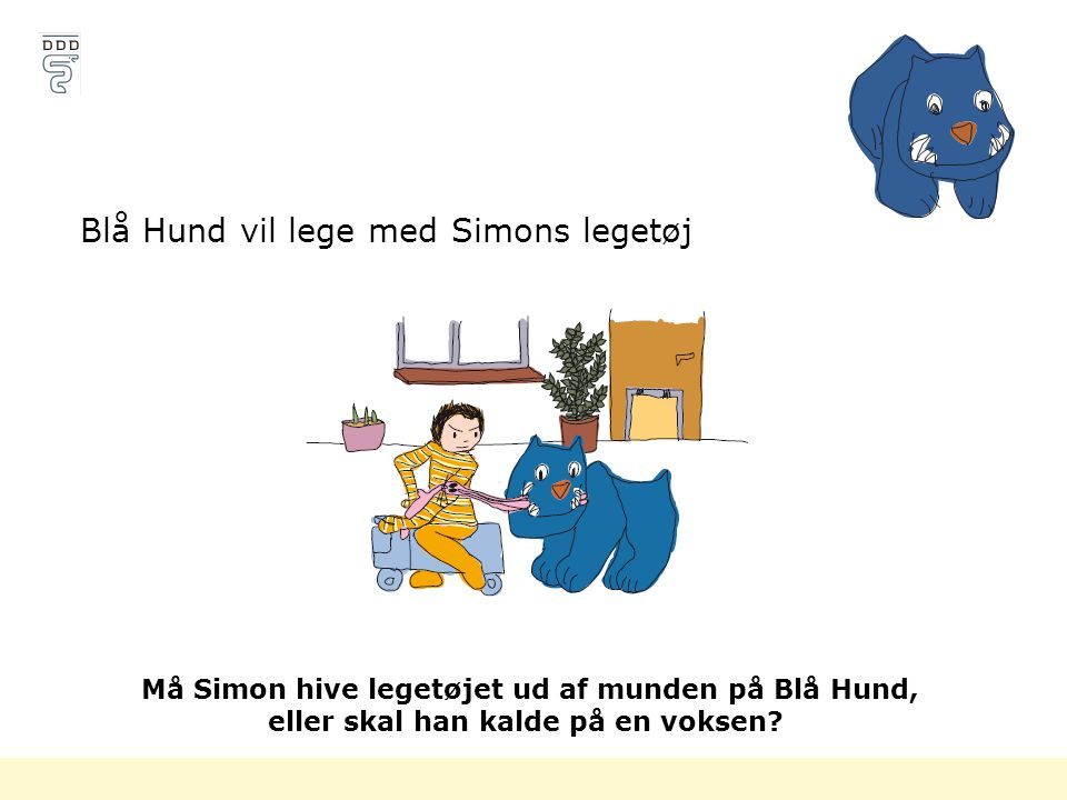 Blå Hund vil lege med Simons legetøj
