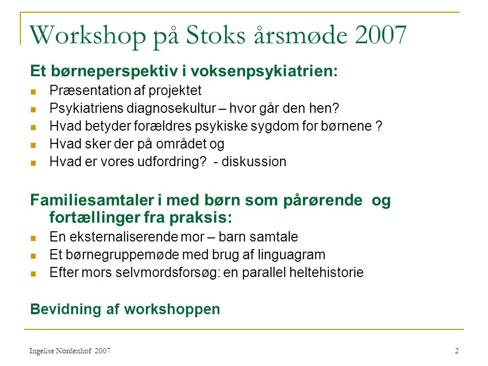 Workshop på Stoks årsmøde 2007