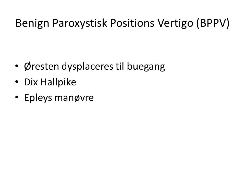 Benign Paroxystisk Positions Vertigo (BPPV)