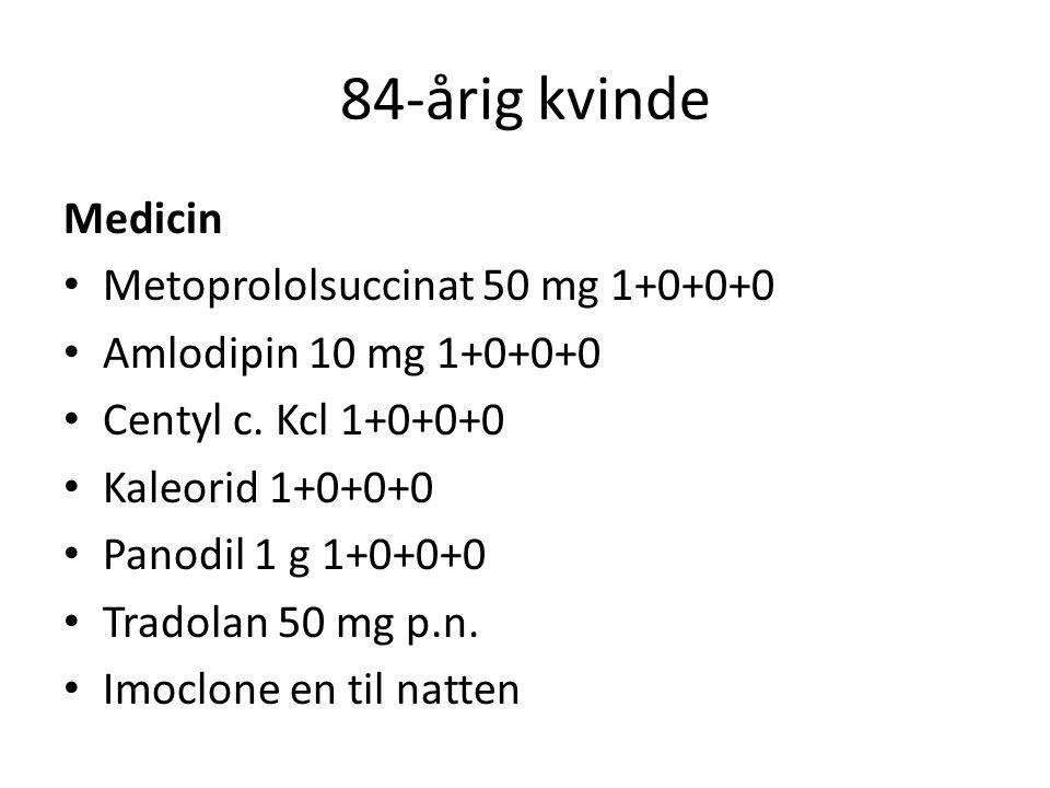 84-årig kvinde Medicin Metoprololsuccinat 50 mg 1+0+0+0