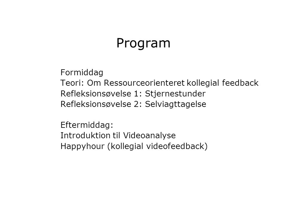 Program Formiddag Teori: Om Ressourceorienteret kollegial feedback