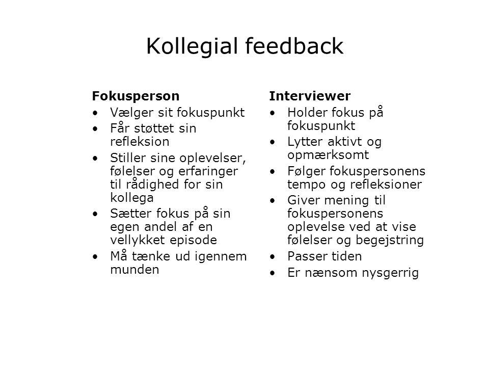 Kollegial feedback Fokusperson Vælger sit fokuspunkt