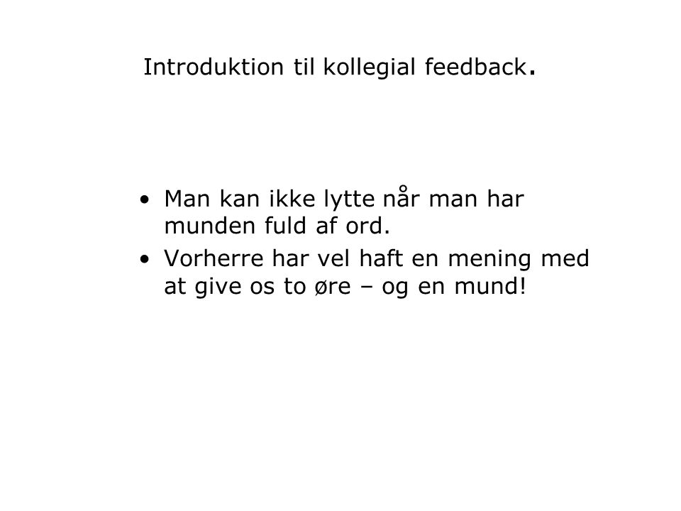 Introduktion til kollegial feedback.