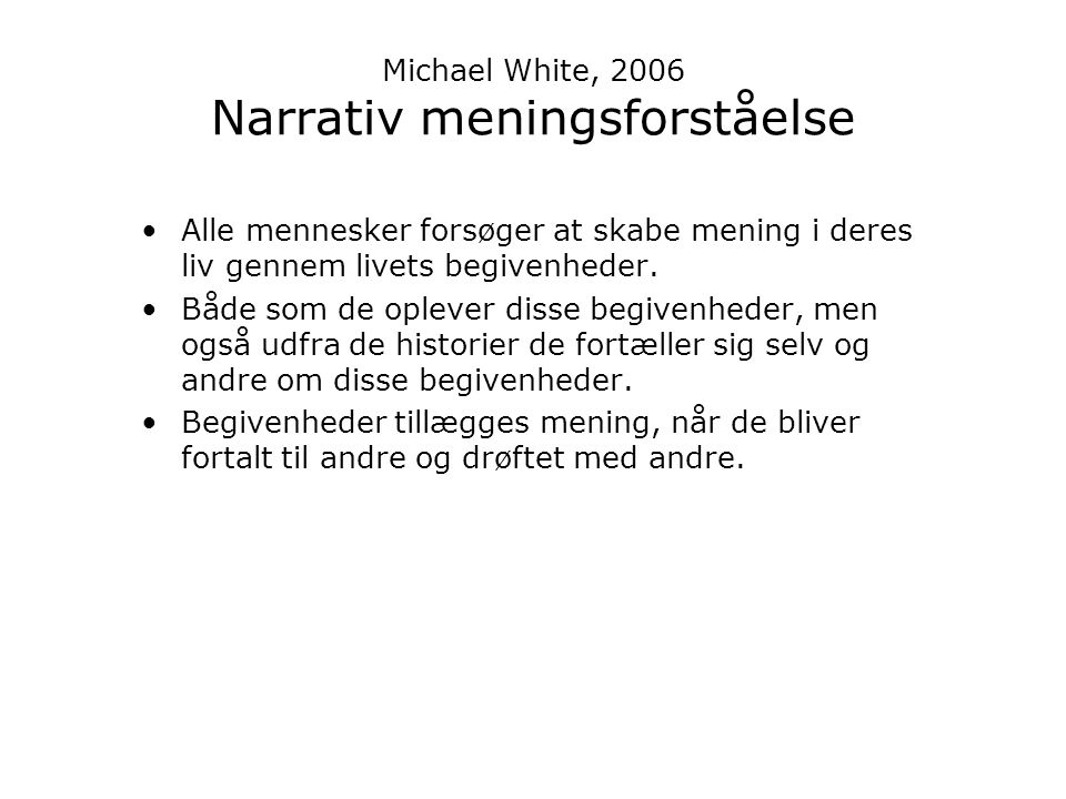 Michael White, 2006 Narrativ meningsforståelse
