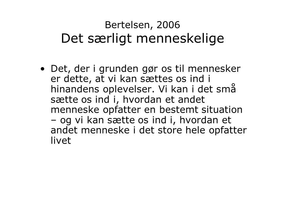 Bertelsen, 2006 Det særligt menneskelige