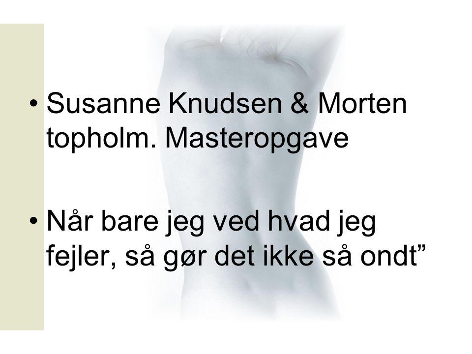 Susanne Knudsen & Morten topholm. Masteropgave