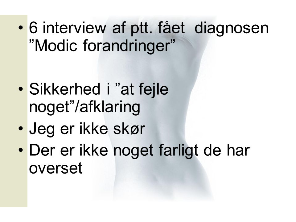 6 interview af ptt. fået diagnosen Modic forandringer