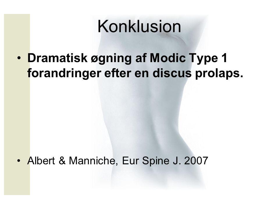 Konklusion Dramatisk øgning af Modic Type 1 forandringer efter en discus prolaps.